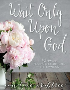 Wait Only Upon God by Candace Crabtree