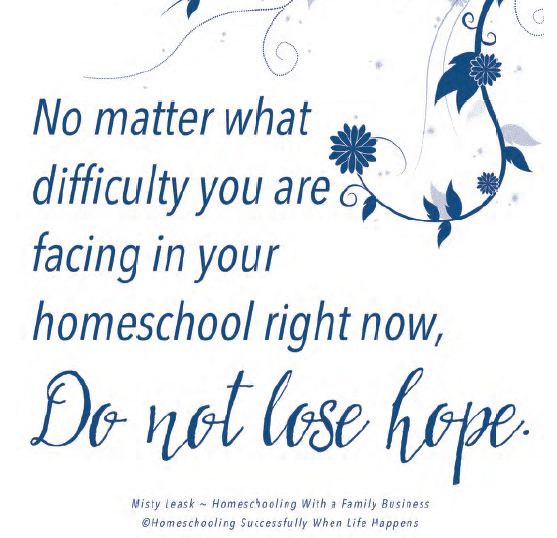 Do not lose hope on your homeschooling journey