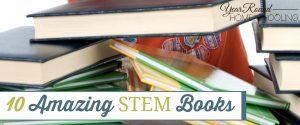 10 Amazing STEM Books