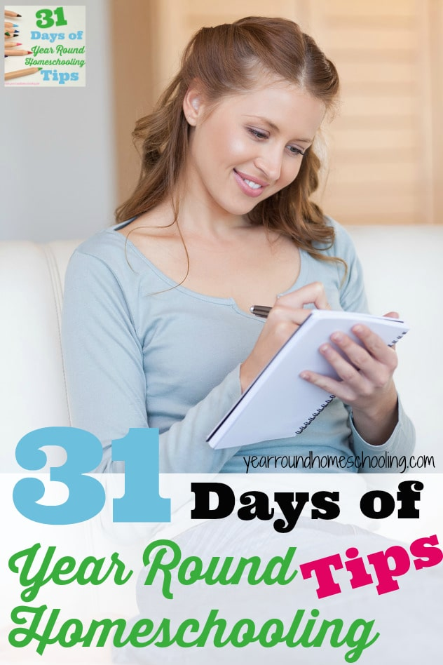 31 Days of Year Round Homeschooling Tips - By Misty Leask