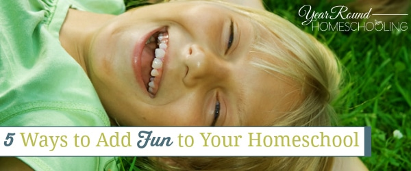 5 Ways to Add Fun to Your Homeschool