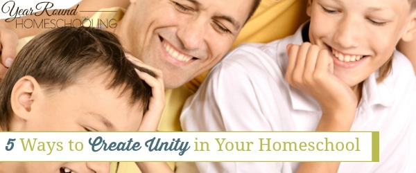 5 Ways to Create Unity in Your Homeschool