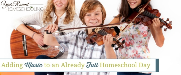 Adding Music to an Already Full Homeschool Day