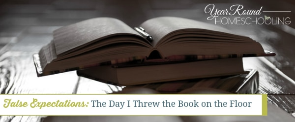 False Expectations:  The Day I Threw the Book on the Floor