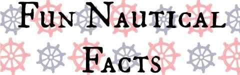 Fun Nautical Facts