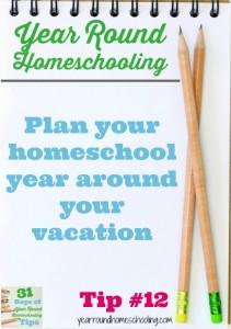 Year Round Homeschooling Tip #12