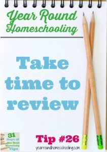 Year Round Homeschooling Tip #26