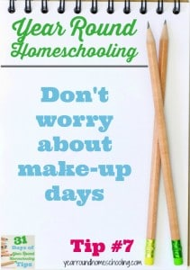 Year Round Homeschooling Tip #7