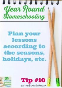 Year Round Homeschooling Tip #10