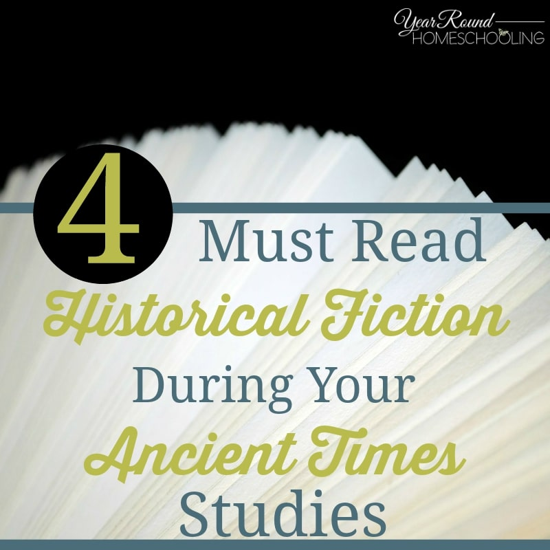 4 Must Read Historical Fiction During Your Ancient Times Studies
