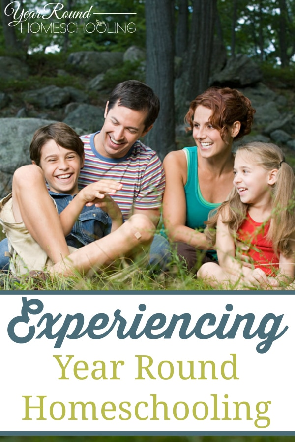 experience year round homeschooling, experiencing year round homeschooling, experience homeschooling, experience homeschool, homeschool experiences