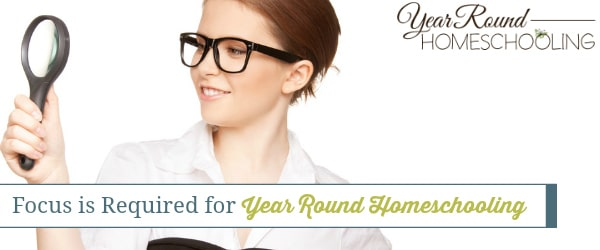 Focus is Required for Year Round Homeschooling