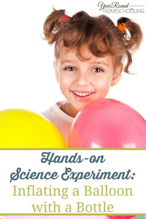 Hands-on Science Experiment - Inflating a Balloon with a Bottle - By Jolene