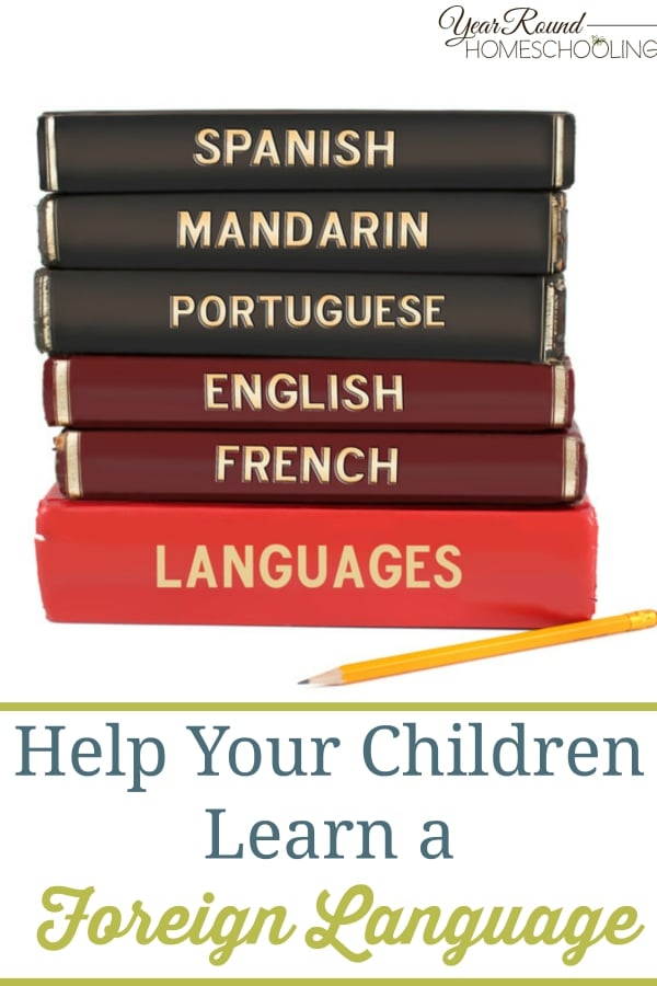 Help Your Children Learn a Foreign Language - By Jennifer K.
