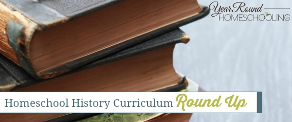 Homeschool History Curriculum Round Up