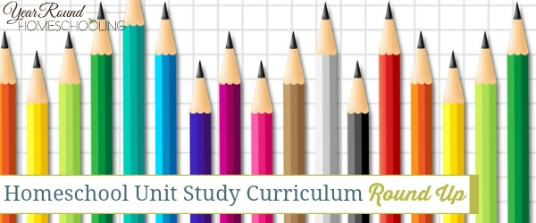 Homeschool Unit Study Curriculum Round Up