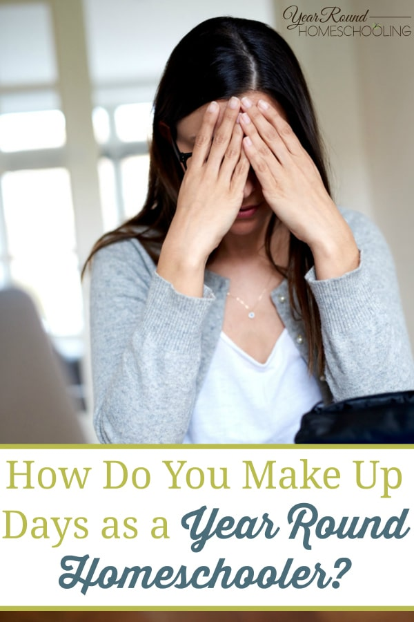 how to make up days in homeschooling, making up homeschool days, homeschool make up days,