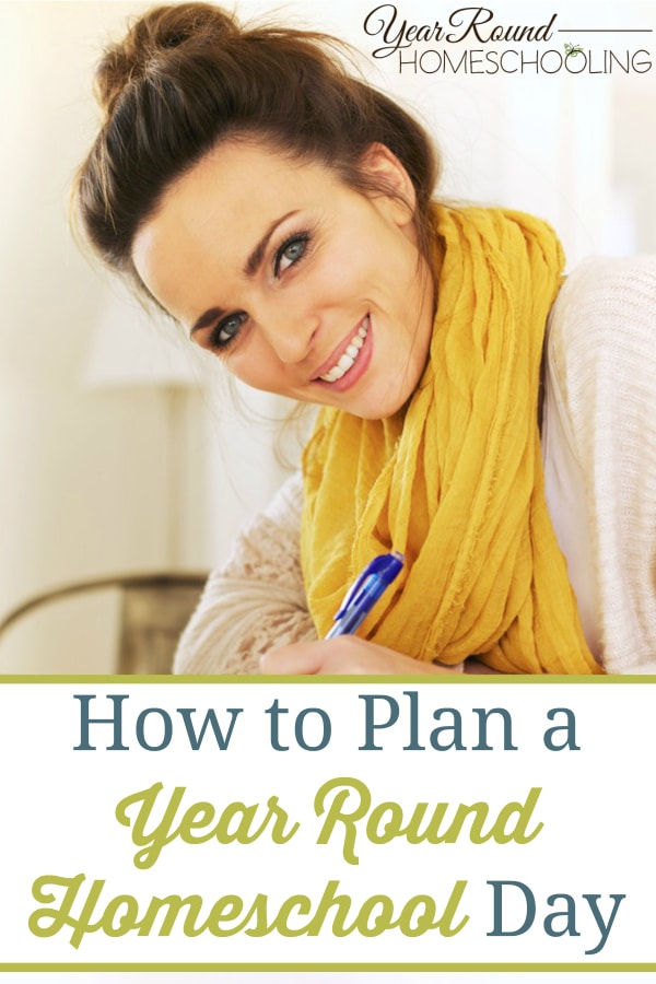 plan a year round homeschool day, how to plan a year round homeschool day, planning a year round homeschool day, planning a year round homeschool, how to plan a year round homeschool, year round homeschool planning, year round homeschooling plan