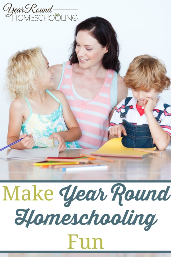 year round homeschooling fun, year round homeschool fun, make homeschooling fun, make homeschool fun
