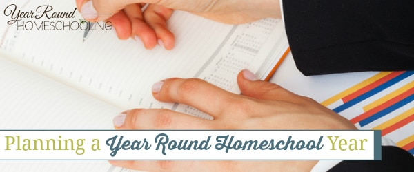 Planning a Year Round Homeschool Year