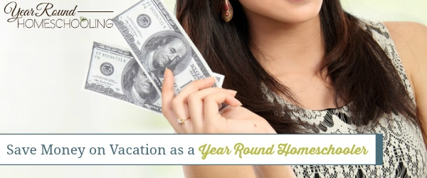 save money on vacation, frugal vacation, how to save money on vacation, homeschool, save money, vacation,