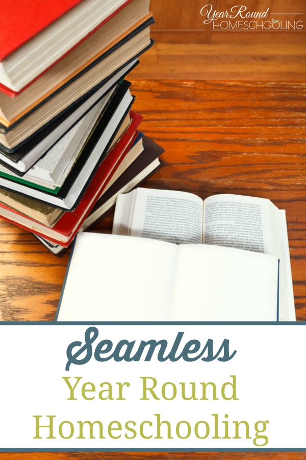 seamless year round homeschooling, seamless homeschooling, seamless homeschool