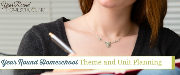 Year Round Homeschool Theme and Unit Planning