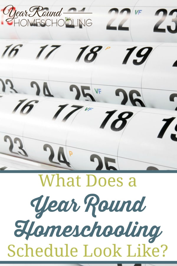 year round homeschooling schedules, what does a year round homeschooling schedule look like, year round homeschool schedule, homeschool schedule, year round homeschooling