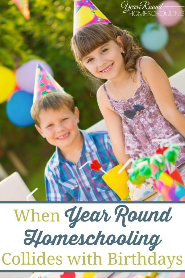 birthdays, year round homeschooling, year round homeschooling