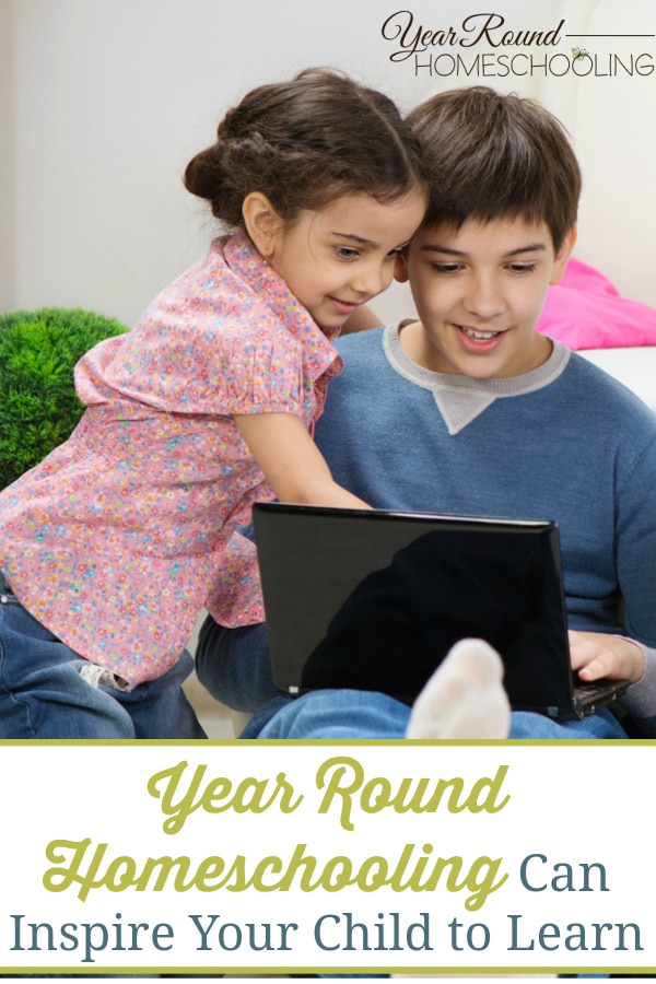 year round homeschooling can inspire, year round homeschooling inspires, year round homeschooling inspiring, year round homeschooling