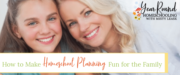 homeschool planning family fun, make homeschool planning family fun, make homeschool planning fun for the family, homeschool planning fun, homeschool planning family