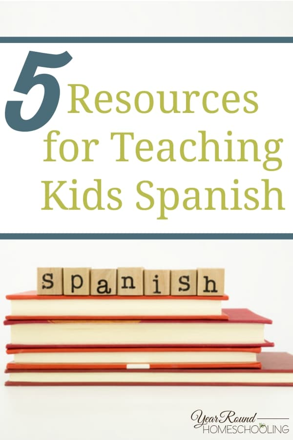 5 Resources for Teaching Kids Spanish - By Selena