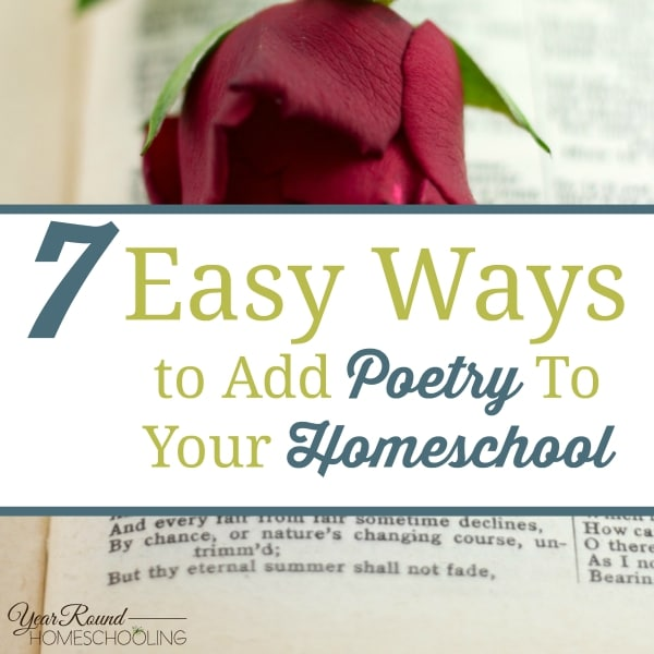 7 Easy Ways to Add Poetry To Your Homeschool