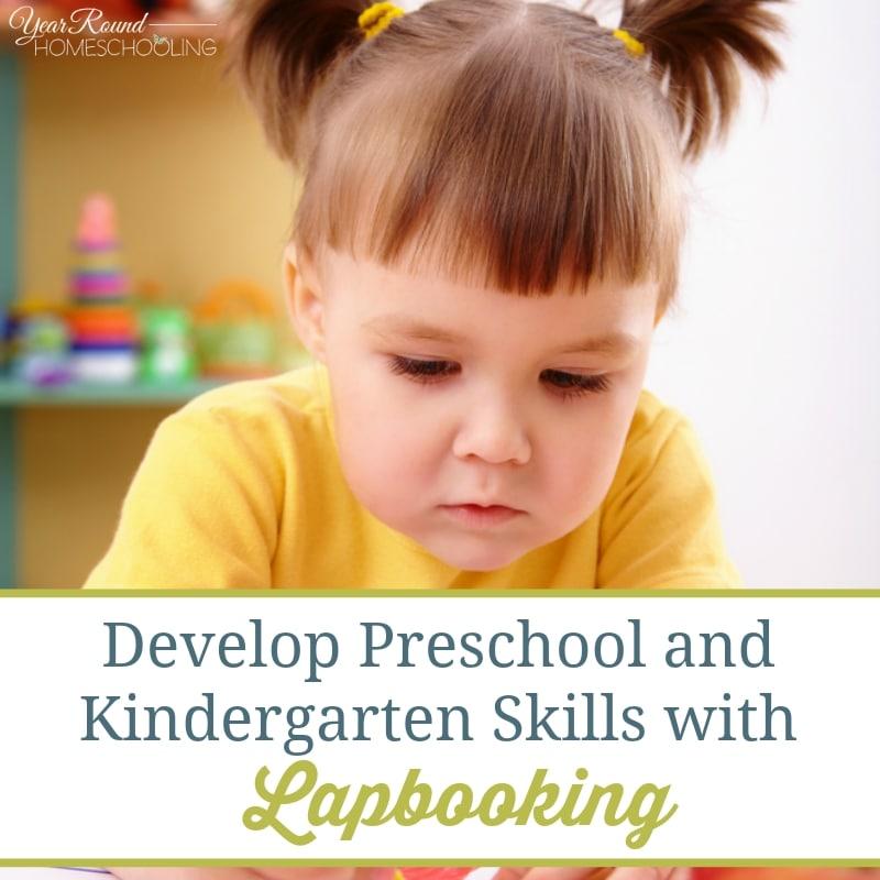 Develop Preschool and Kindergarten Skills with Lapbooking