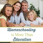 Homeschooling is More Than Education