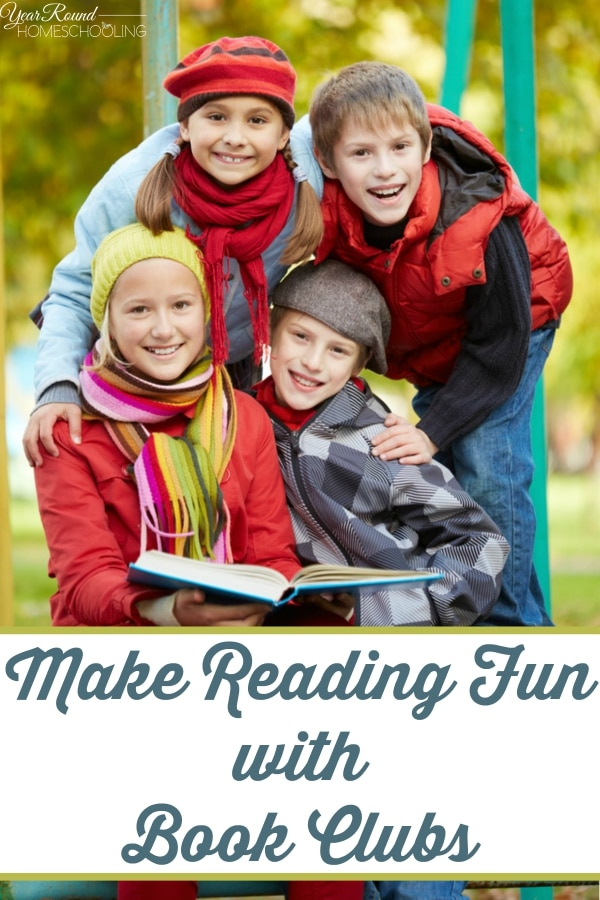 Make Reading Fun with Book Clubs - By Misty Leask