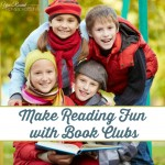 Make Reading Fun with Book Clubs