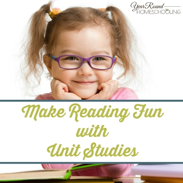 Make Reading Fun with Unit Studies