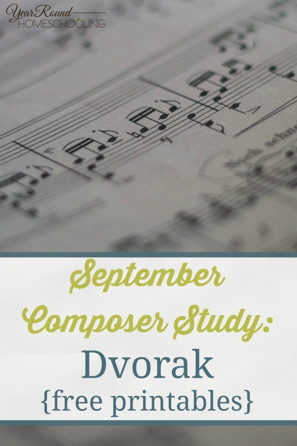 September Composer Study - Dvorak {free printables} - By Annette