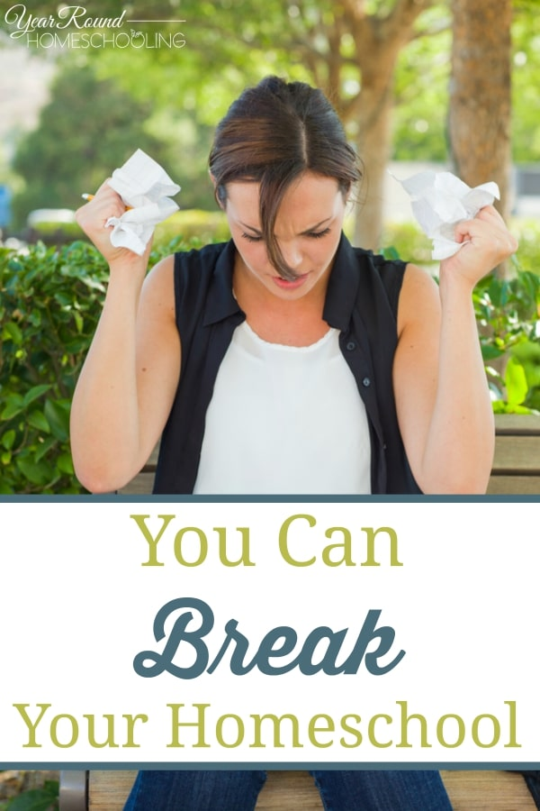 You Can Break Your Homeschool - By Misty Leask