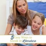 5 Easy Ways to Sneak in Literature