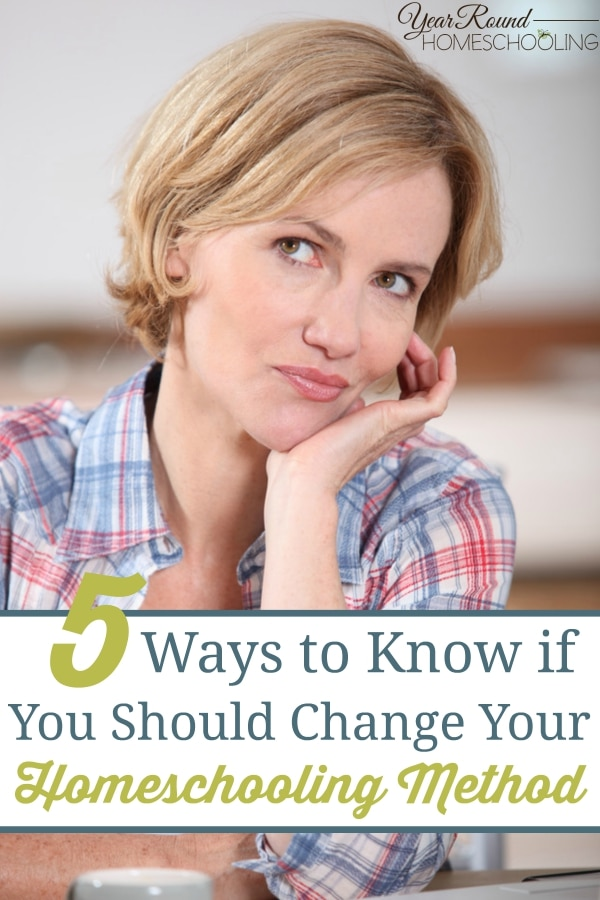5 Ways to Know if You Should Change Your Homeschooling Method - By Misty Leask