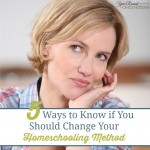 5 Ways to Know if You Should Change Your Homeschooling Method