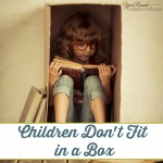 Children Don't Fit in a Box