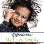 Giftedness: Myths vs. Reality