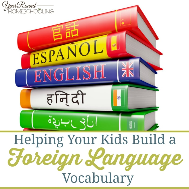 Helping Your Kids Build a Foreign Language Vocabulary