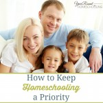 How to Keep Homeschooling a Priority