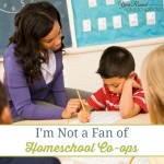 I'm Not a Fan of Homeschool Co-ops