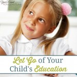 Let Go of Your Child's Education