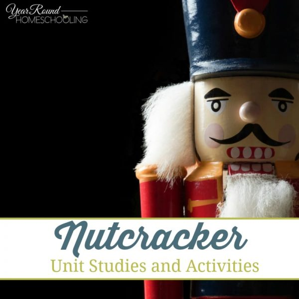 "Experience ""The Nutcracker"" in a whole new way this year with these tips, Unit Studies and Activities. Includes a {FREE} Printable too! :: www.yearroundhomeschooling.com"